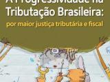 Aqui no Brasil, quem tem menos paga mais, quem tem mais paga proporcionalmente menos